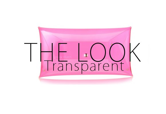 The Look: Clear Clutch Bags